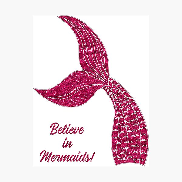 Believe in Mermaids by Ahshell  Photographic Print