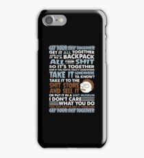 RICK AND MORTY SHIRT - GET YOUR SHIT TOGETHER! iPhone Case/Skin