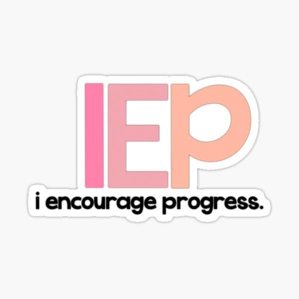 iep - i encourage progress Sticker