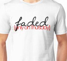 Faded on Thursday Unisex T-Shirt