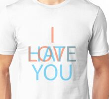 I Love/Hate You Unisex T-Shirt