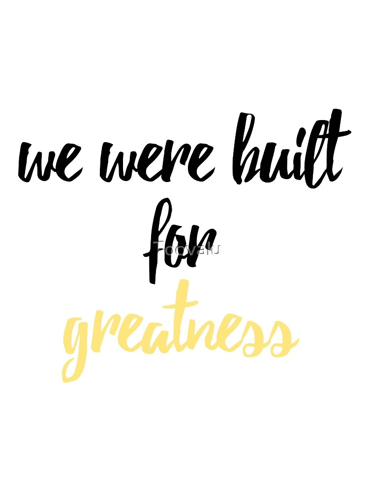 Built for Greatness by Toovalu
