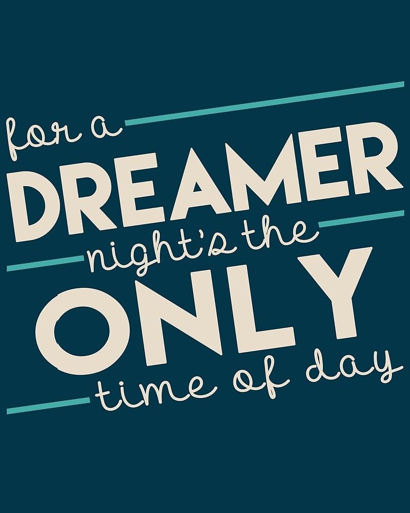 For a Dreamer by worldsyererster