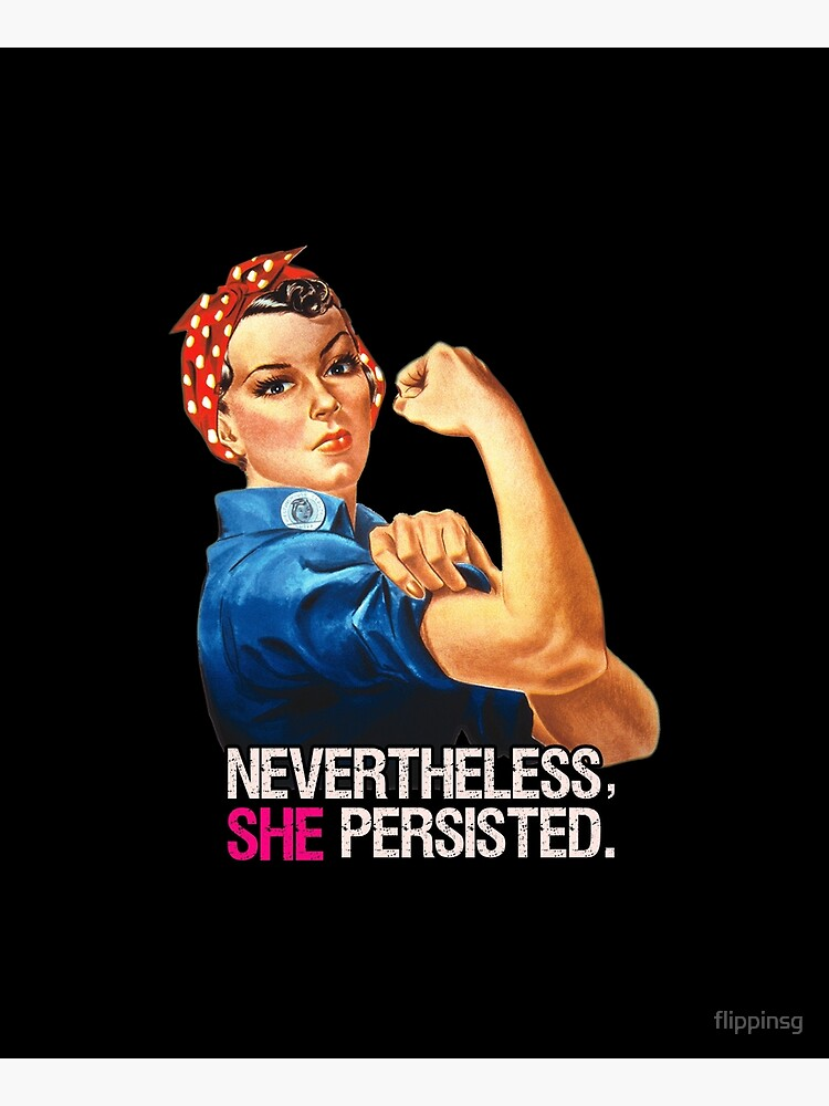 Nevertheless She Persisted by flippinsg