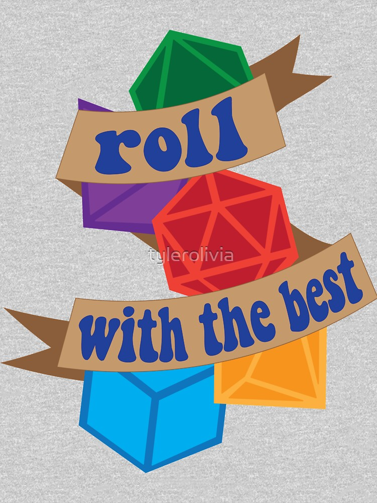Roll with the Best by tylerolivia