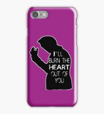 Burn the heart  iPhone Case/Skin