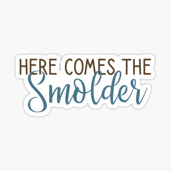 Here comes the smolder. Sticker