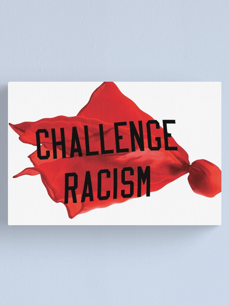 Alternate view of Challenge Racism Collection Canvas Print