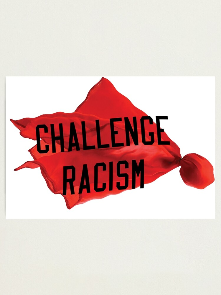 Alternate view of Challenge Racism Collection Photographic Print