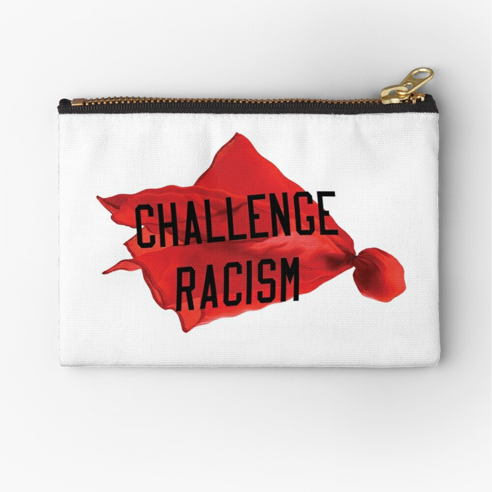 Challenge Racism Collection Zipper Pouch