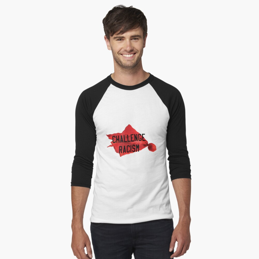 Challenge Racism Collection Baseball ¾ Sleeve T-Shirt
