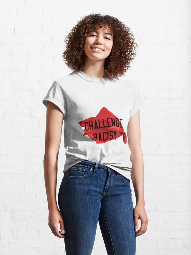 Alternate view of Challenge Racism Collection Classic T-Shirt