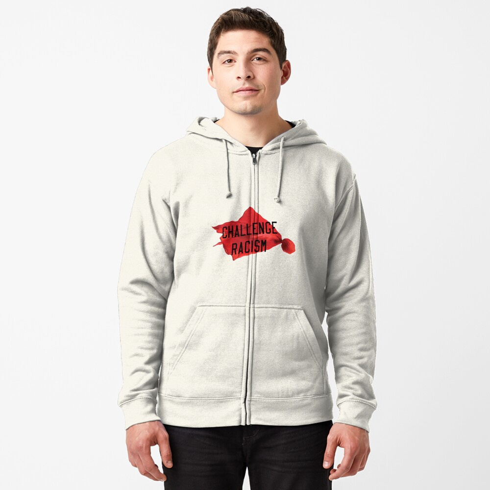Challenge Racism Collection Zipped Hoodie
