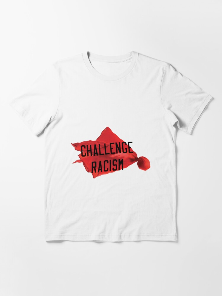 Alternate view of Challenge Racism Collection Essential T-Shirt