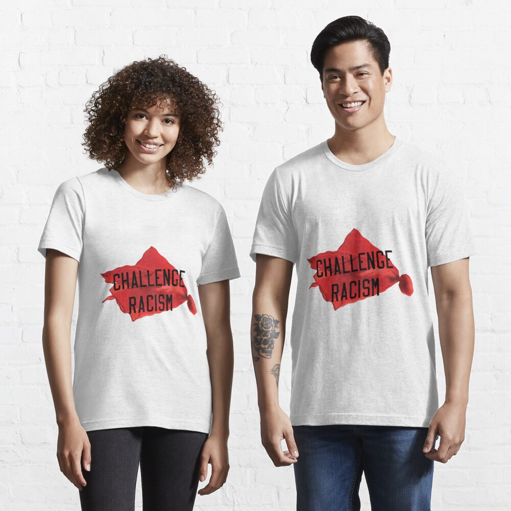 Challenge Racism Collection Essential T-Shirt