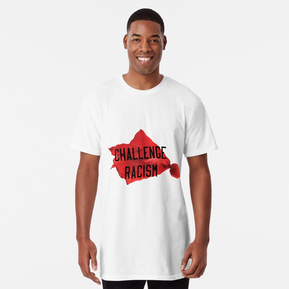 Challenge Racism Collection Long T-Shirt