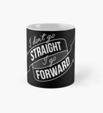 I Don't Go Straight Mug