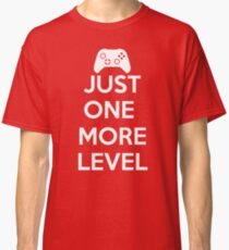 Just One More Level Classic T-Shirt