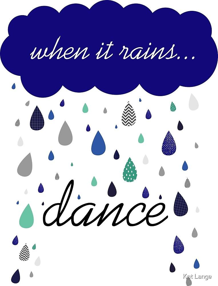 When it rains... dance by Kat Lange