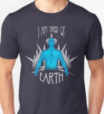 Tired of Earth Unisex T-Shirt