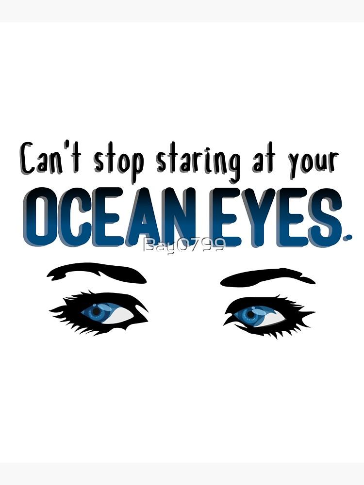 Staring At Your Ocean Eyes - Billie Eilish Design by Bay0799