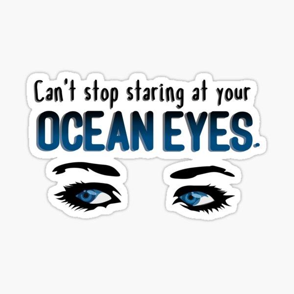 Staring At Your Ocean Eyes - Billie Eilish Design Sticker