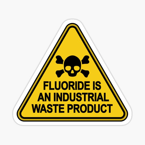 Water Activism: Fluoride is an Industrial Waste Product Sign Sticker