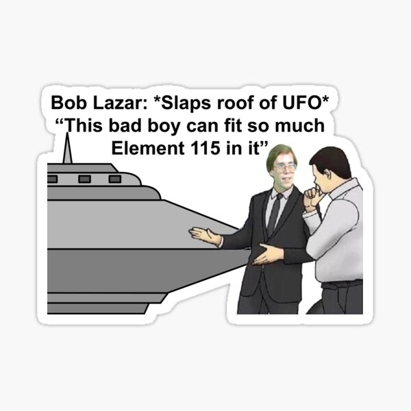 Bob Lazar *Slaps Roof of UFO* Sticker