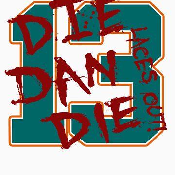 DIE DAN DIE by falsefinish66