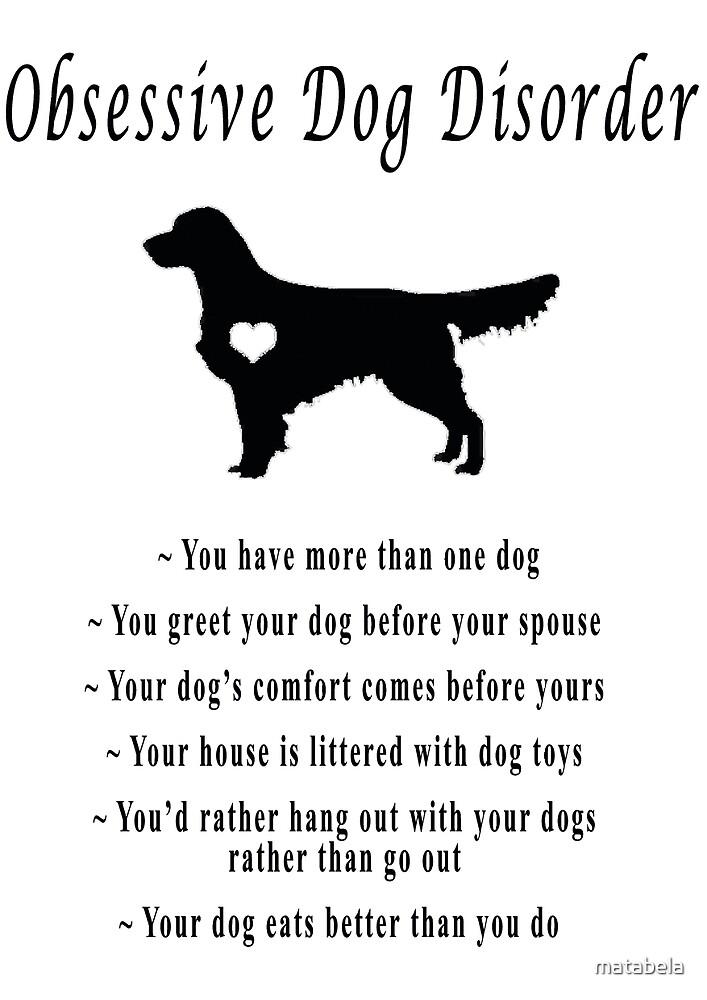 Obsessive Dog Disorder by matabela