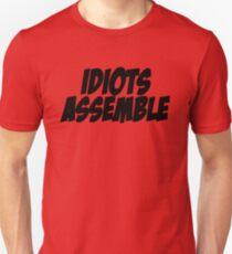 Idiots Assemble T-Shirt