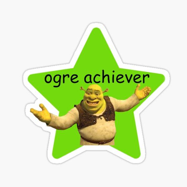 Shrek pun - ogre achiever  Sticker