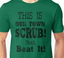 Scrubs Spray this town -Black Unisex T-Shirt