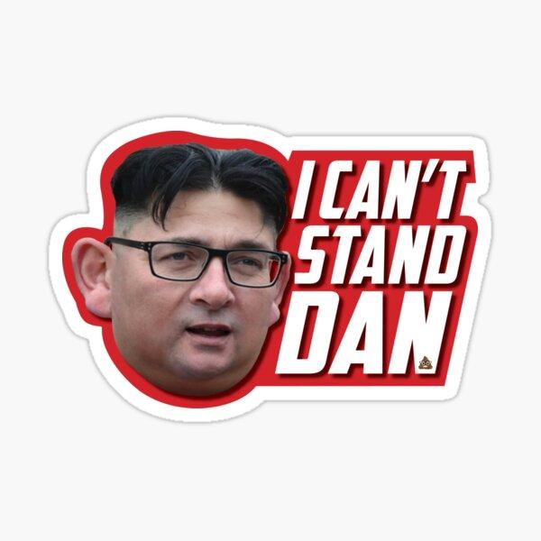 I Can't Stand Dan. Dan Andrews Victoria Sticker