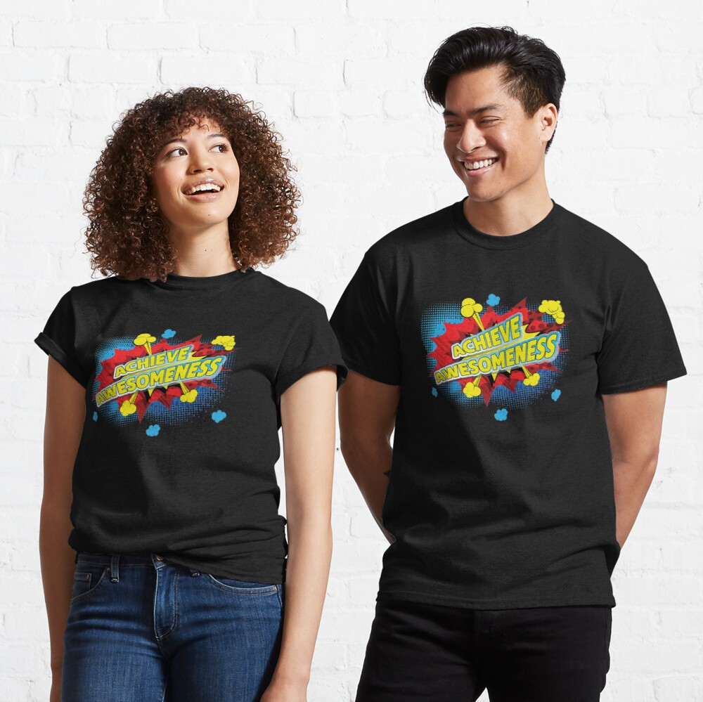Achieve Awesomeness. Classic T-Shirt