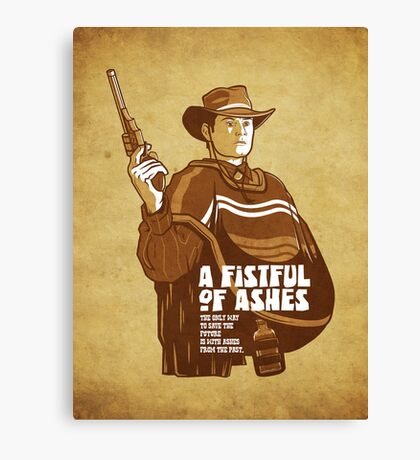 A Fistful Of Ashes  Canvas Print