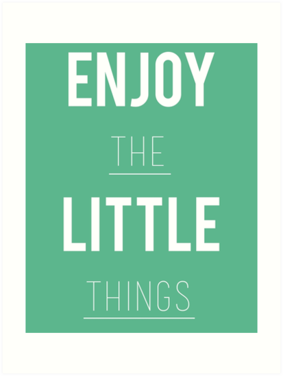 Enjoy the Little Things by ameowingtardis