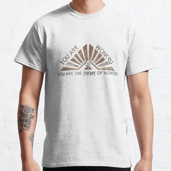 Wonkru or the enemy of wonkru T-shirt classique