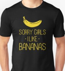 Sorry girls, I like Bananas T-Shirt
