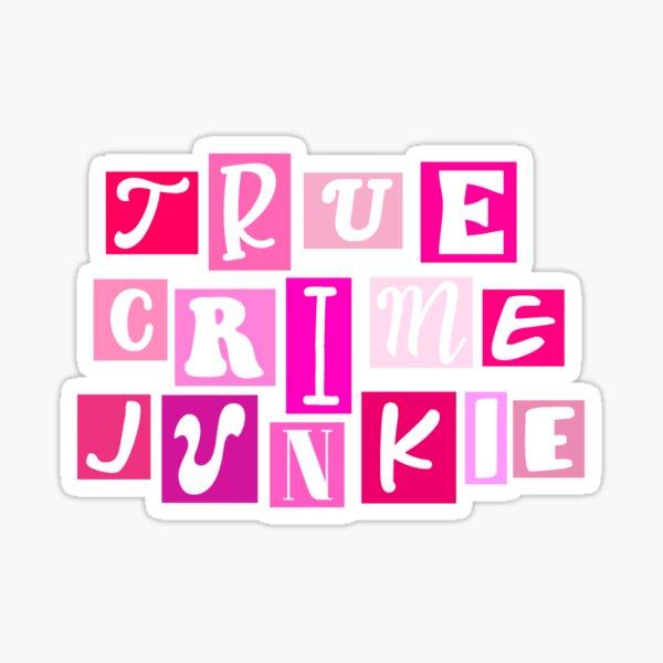 true crime junkie sticker— true crime Sticker