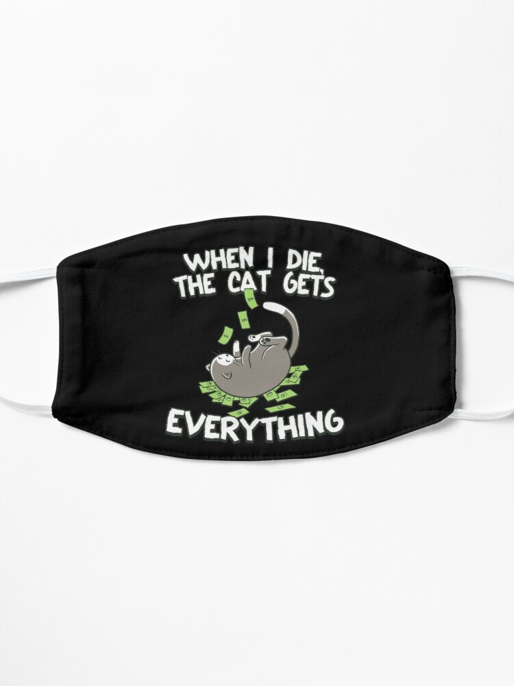 Alternate view of When I Die The Cat Gets Everything Mask