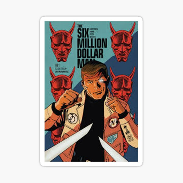 six million dollar man Sticker