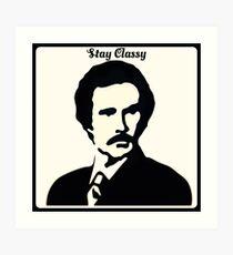 Stay Classy - Ron Burgundy Art Print
