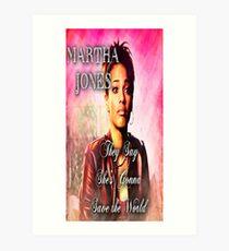 Martha Jones is Gonna Save the World Art Print