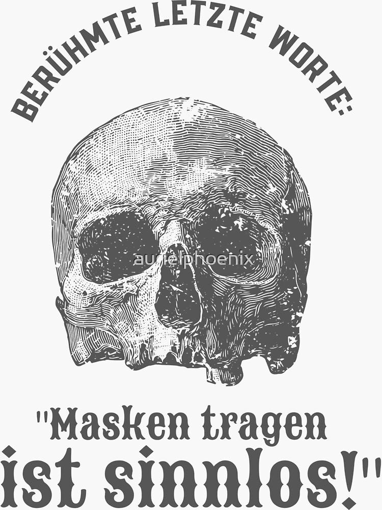"""Famous Last Words: """"Masken tragen ist sinnlos"""" (German) Corona Design by aurielphoenix"""