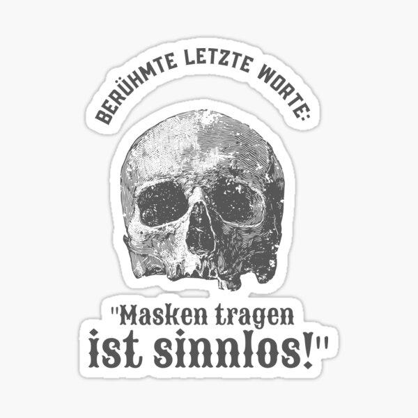 "Famous Last Words: ""Masken tragen ist sinnlos"" (German) Corona Design Sticker"