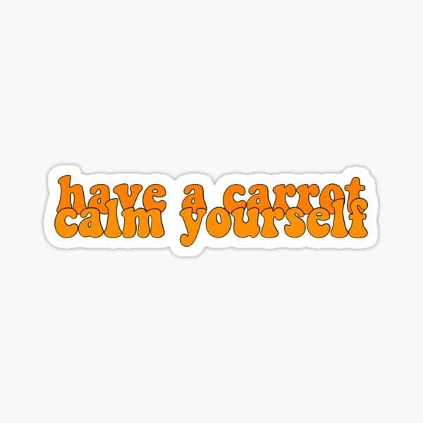 Have a carrot, Clam Yourself Sticker