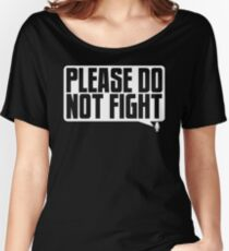 Please Do Not Fight Logo (White) Women's Relaxed Fit T-Shirt