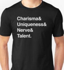 Charisma& Uniqueness& Nerve& Talent. T-Shirt
