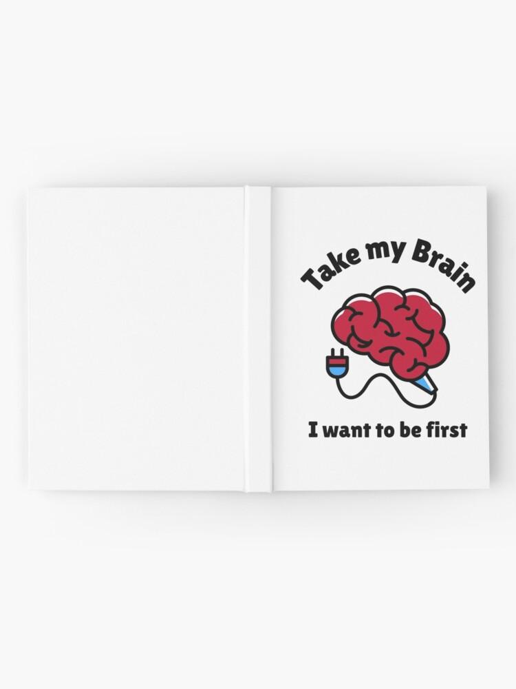 Alternate view of Take My Brain Hardcover Journal